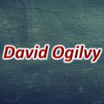 Kata-kata Bijak(Mutiara) Kehidupan dan Motivasi 【David Ogilvy】